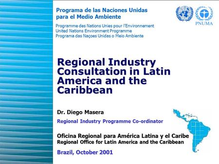 1 Regional Industry Consultation in Latin America and the Caribbean Programa de las Naciones Unidas para el Medio Ambiente Programme des Nations Unies.