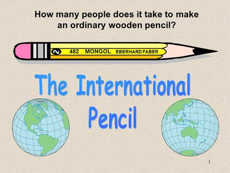 How many people does it take to make an ordinary wooden pencil?