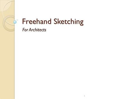 Freehand Sketching For Architects 1.