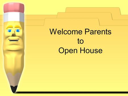 Welcome Parents to Open House. Staff in Room R12 Staff in Room R16.
