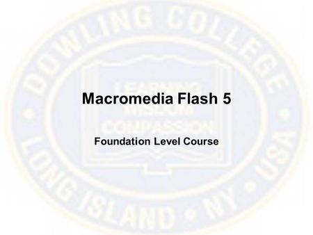 Macromedia Flash 5 Foundation Level Course. What is Flash? Flash 5 is the latest version of Macromedia's graphics and animation package.