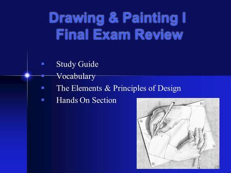 Drawing & Painting I Final Exam Review