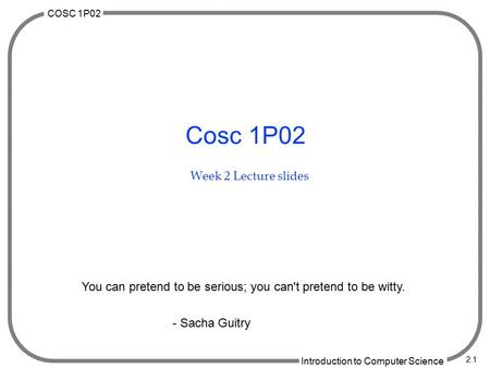 Cosc 1P02 Week 2 Lecture slides