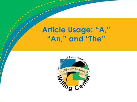 "Article Usage: ""A,"" ""An,"" and ""The"". What is an artcle? An article (abbreviated ART ) is a word (or prefix or suffix) that is used with a noun to indicate."