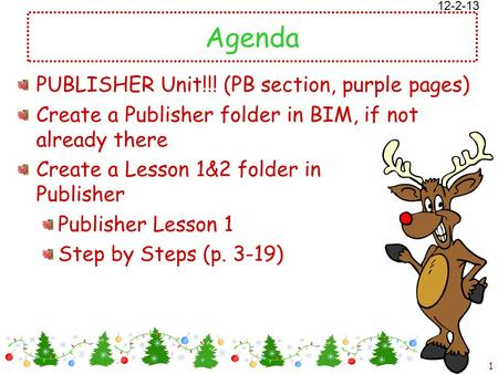 5/16/2015 Free template from www.brainybetty.com 1 Agenda PUBLISHER Unit!!! (PB section, purple pages) Create a Publisher folder in BIM, if not already.