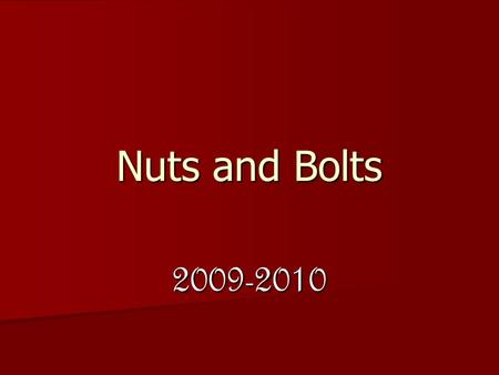 Nuts and Bolts 2009-2010. Testing Windows Fall OTL Testing: Reading, Math, Science Fall OTL Testing: Reading, Math, Science –October 5 to January 15 –Equating.