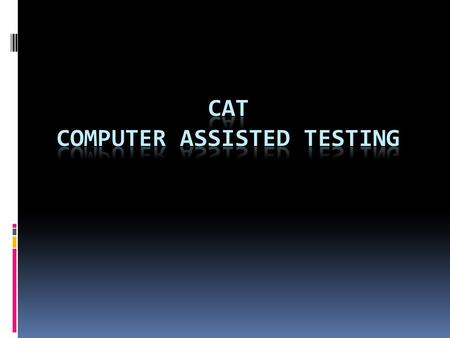 Tests that are administered at computer terminals, or on personal computers, are called computer- assisted tests.