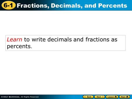 Learn to write decimals and fractions as  percents.