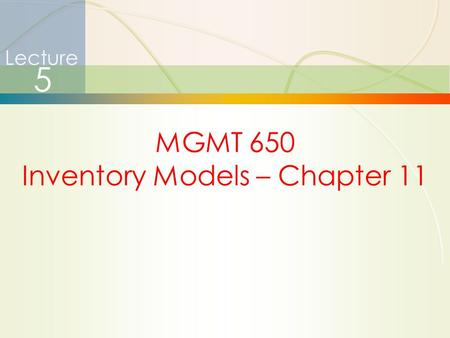 Inventory Models – Chapter 11