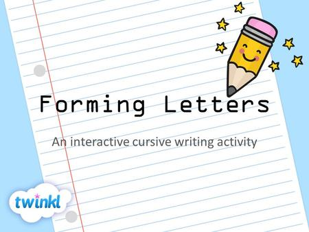 Forming Letters An interactive cursive writing activity.