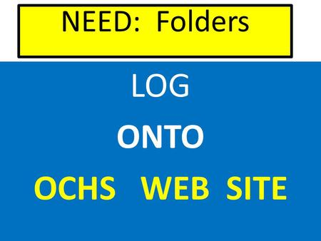 NEED: Folders LOG ONTO OCHS WEB SITE. NORTON WEB PAGE.
