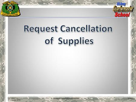 Request Cancellation of Supplies.