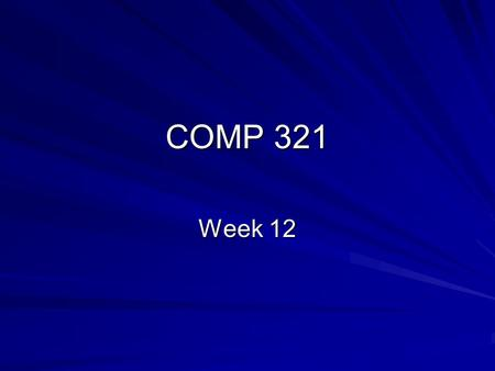 COMP 321 Week 12. Overview Web Application Security  Authentication  Authorization  Confidentiality Cross-Site Scripting Lab 12-1 Introduction.