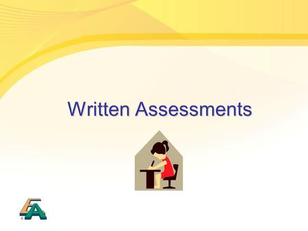 Written Assessments. 1 carton containing Invigilators' Handbook for use at the Written Assessments will be delivered on 1 Jun AAS should distribute the.