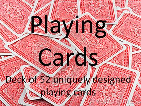 Playing Cards Deck of 52 uniquely designed playing cards.