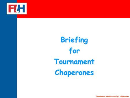 Tournament Medical Briefing: Chaperones BriefingforTournamentChaperones.