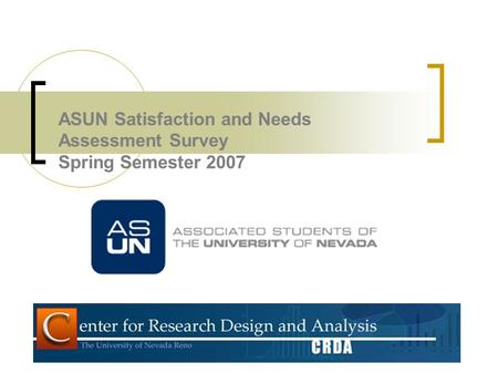 ASUN Satisfaction and Needs Assessment Survey Spring Semester 2007.