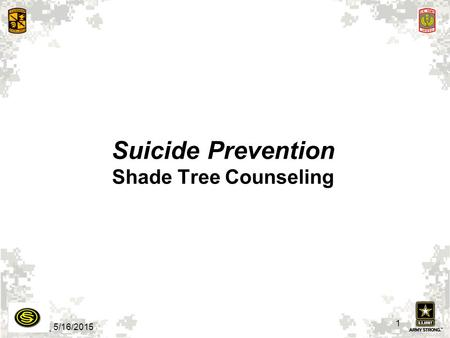 5/16/2015 1 Suicide Prevention Shade Tree Counseling.