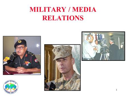 1 MILITARY / MEDIA RELATIONS. 2 Elected Decision Makers Military Members IMPACT PUBLIC PERCEPTION HAS AN IMPACT.