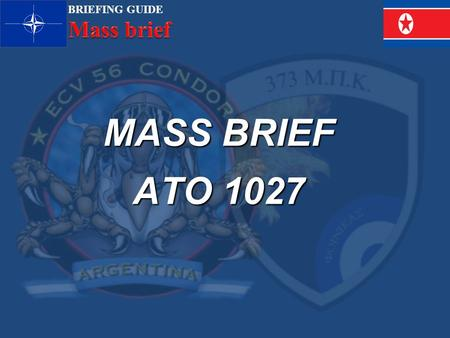 BRIEFING GUIDE MASS BRIEF ATO 1027. BRIEFING GUIDE ROLL CALL - Garbo 11 3707 th. Sweep - Cowboy 113701 th. Sweep/Sead - Falcon 113703 th.Deep Strike -
