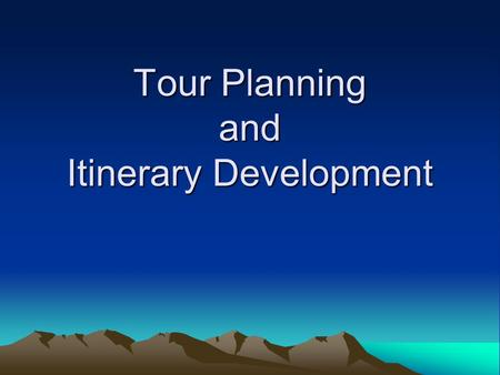 Tour Planning and Itinerary Development