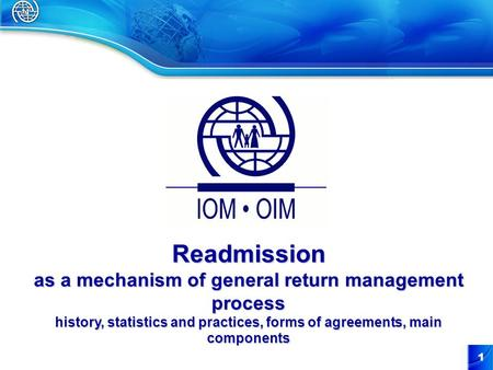 1 Readmission as a mechanism of general return management process history, statistics and practices, forms of agreements, main components.