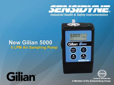 New Gilian 5000 5 LPM Air Sampling Pump. Gilian 5000 Features Our most powerful 5 LPM pump Digital flow display with 30-day calibration Meets EN 1232.