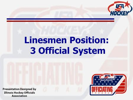 Linesmen Position: 3 Official System
