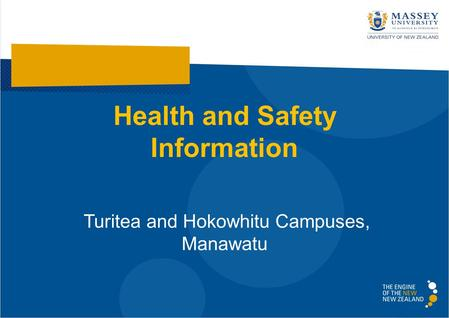 Health and Safety Information Turitea and Hokowhitu Campuses, Manawatu.