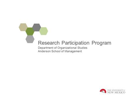 Research Participation Program Department of Organizational Studies Anderson School of Management.