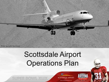 Scottsdale Airport Operations Plan Photo by Justin Lawrence.