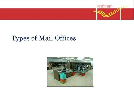 Types of Mail Offices.