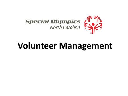 Volunteer Management. Needs Make sure the needs on the Web site reflect the number of people you really need and the times you really need them! Recruitment.
