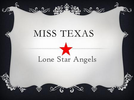MISS TEXAS Lone Star Angels. A Dream is a Wish that every little girl's heart makes. Some dreams never become a reality for those girls that have a disability.