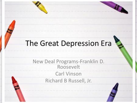 The Great Depression Era New Deal Programs-Franklin D. Roosevelt Carl Vinson Richard B Russell, Jr.