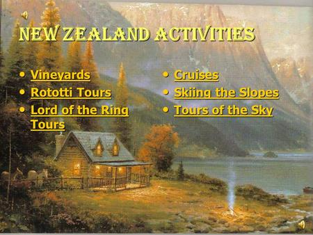 NEW ZEALAND ACTIVITIES Vineyards Vineyards Vineyards Rototti Tours Rototti Tours Rototti Tours Rototti Tours Lord of the Ring Tours Lord of the Ring Tours.