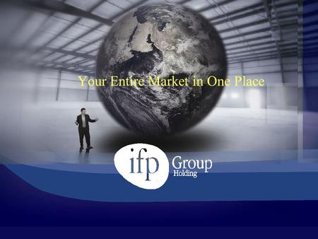 Your Entire Market in One Place. About IFP Group IFP Group is a leading international trade fair organizer in the Middle East with offices in Beirut,