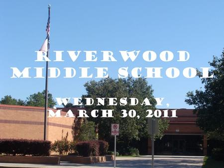 Riverwood Middle School Wednesday, March 30, 2011.