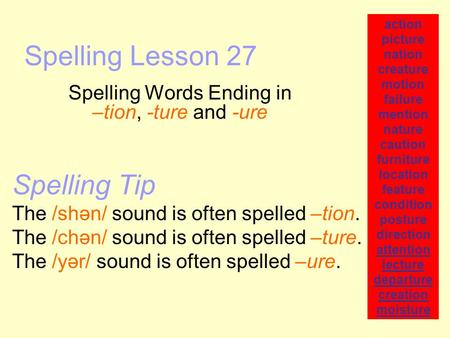 Spelling Words Ending in –tion, -ture and -ure