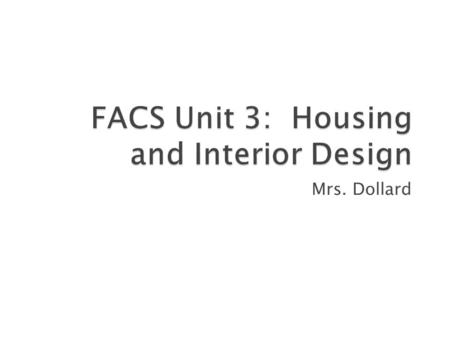 Mrs. Dollard.  Single Family Home ◦ are free standing, they don't share walls with another unit, may be one story or many, and offer housing to a single.