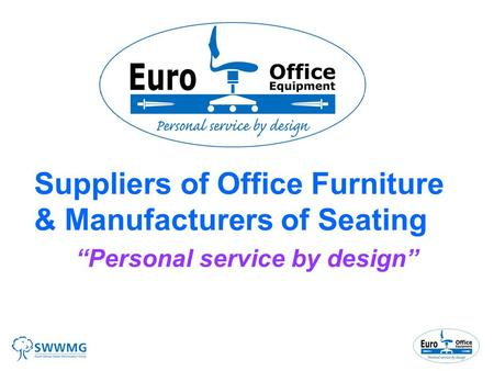 "Suppliers of Office Furniture & Manufacturers of Seating ""Personal service by design"""