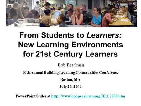 Bob Pearlman 10th Annual Building Learning Communities Conference