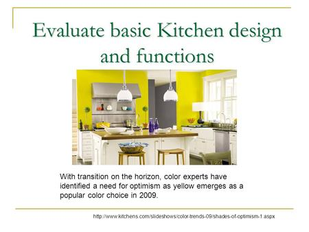 Evaluate basic Kitchen design and functions  With transition on the horizon,