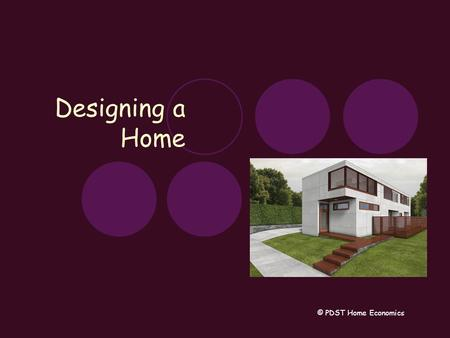 Designing a Home © PDST Home Economics. Definitions Shelter means anything that protects or shields Shelter is a basic physical need which varies with.