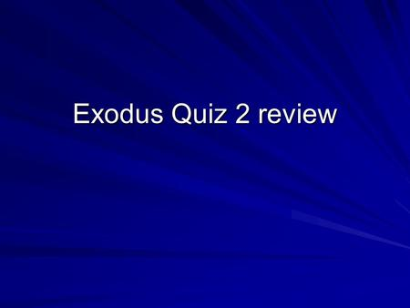 Exodus Quiz 2 review. The moveable dwelling where Yahweh met his people in Exodus is called the __________________.