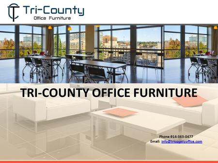 TRI-COUNTY OFFICE FURNITURE Phone:914-363-0477