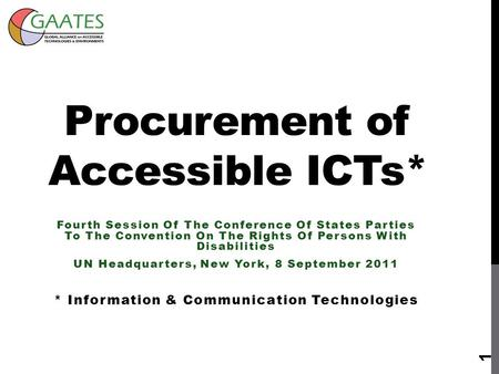 Procurement of Accessible ICTs* Fourth Session Of The Conference Of States Parties To The Convention On The Rights Of Persons With Disabilities UN Headquarters,