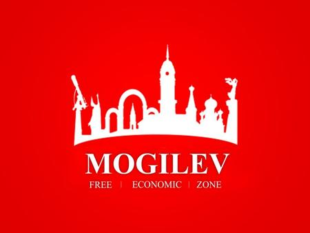 Mogilev FEZ structure The territory of Mogilev FEZ consists of 12 sites Total area of Mogilev FEZ 2 840.7 ha Vacant land lots 390,5 ha Vacant production.