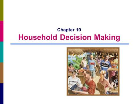 Chapter 10 Household Decision Making