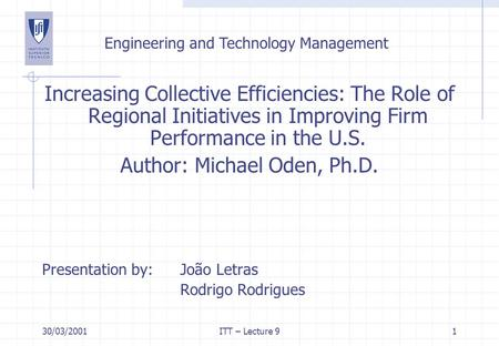 30/03/2001ITT – Lecture 91 Increasing Collective Efficiencies: The Role of Regional Initiatives in Improving Firm Performance in the U.S. Author: Michael.